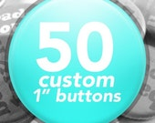 50 Custom 1-inch Pinback Buttons