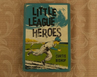 1960 Edition Little League Heroes by Curtis Bishop