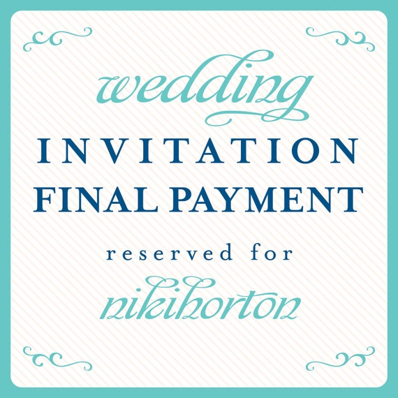 Wedding Invitation Final Payment Reserved for: nikihorton