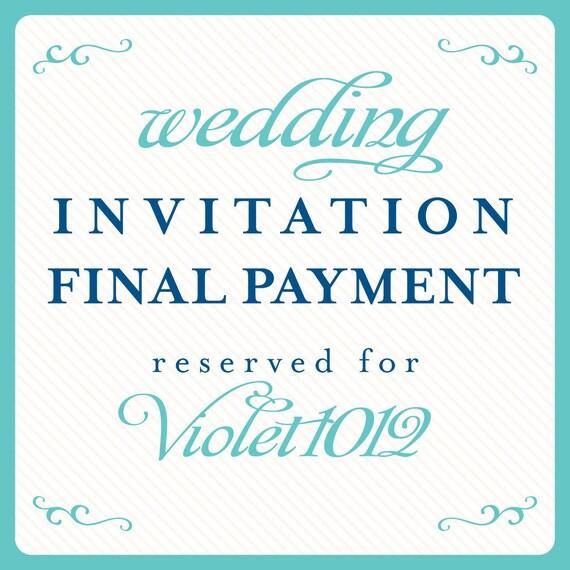 Wedding Invitation Final Payment Reserved for: Violet1012