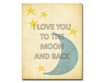 I Love You to the Moon and Back - 8x10 Digital Art Printable 300dpi .JPG to Print On  Your Own - Instant Download