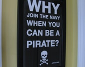 Why join the Navy when you can be a pirate. Steve Jobs quote Digital print