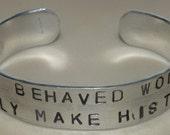 Behaved Women Handstamped Cuff Bracelet