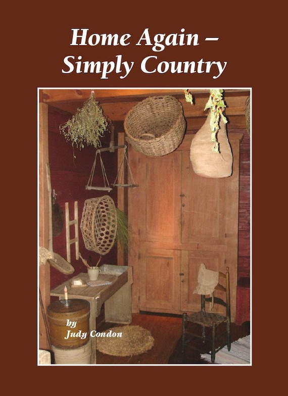 Home Again Simply Country Primitive Book By Judy Condon