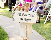 ALL YOU need is LOVE Wedding Signs Wedding Decorations Flower girl 10x24