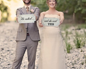 HE ASKED... and she said YES - Wedding Signs, Single Sided, 12x6- Create your Engagement photo using our signs!