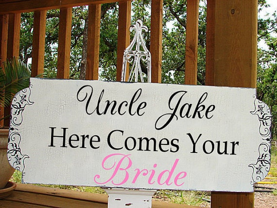 Uncle.... here comes your BRIDE or GIRL Wedding signs Wedding decorations Flower girl 10x24