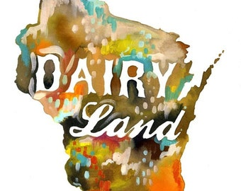 Dairy Land art print | Wisconsin Wall Art | Watercolor Lettering | Map Art