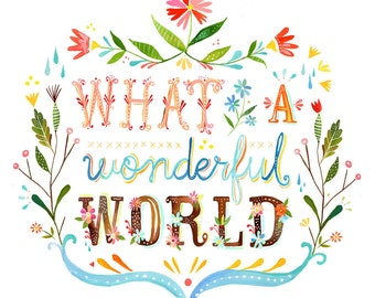 Wonderful World Art Print | Watercolor Quote | Inspirational Wall Art | Hand Lettering | Katie Daisy | 8x10 | 11x14