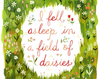 I Fell Asleep in A Field of Daisies Watercolor Quote | Art Print | Hand Lettering | Katie Daisy Wall Art