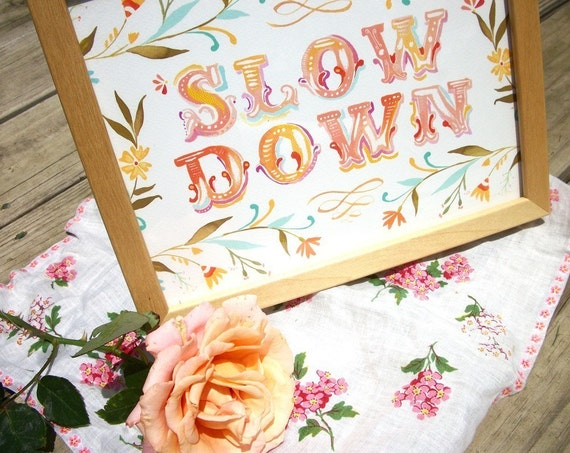 Slow Down art print | Inspirational Wall Art | Hand Lettering | watercolor print