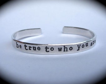 Be True To Who You Are- Cuff Bracelet