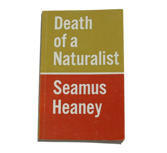death of a naturalist Buy death of a naturalist main by seamus heaney (isbn: 9780571230839) from amazon's book store everyday low prices and free delivery on eligible orders.