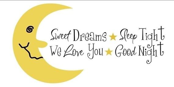 Sweet Dreams, Sleep Tight, We Love you, Good Night Vinyl Children Wall Decal