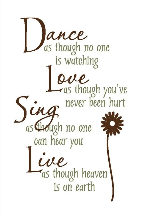 Dance, Love, Sing, Live Inspirational Vinyl Wall Art Decal- TWO COLORS