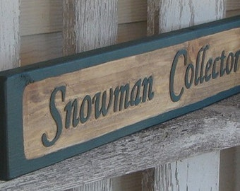 Snowman Collector sign