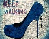 Print Women Shoes retro poster  Birthday Gift art  Motivation Keep Walking - blue high heels Handmade Wall Decor giclee