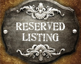 RESERVED LISTING for AricSQueen