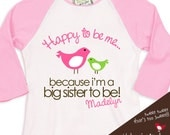 Big sister to be birdie happy to be me pregnancy announcement pink/white raglan shirt