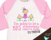 big sister shirt- big sister to be TO TWINS adorable pregnancy announcement  RAGLAN t-shirt