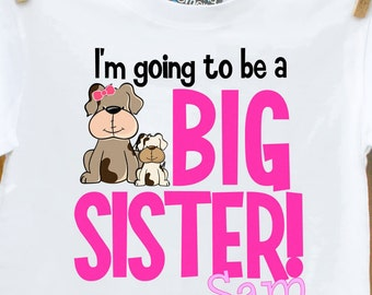 Big sister shirt - puppy dog i'm going to be a big sister pregnancy announcement t shirt