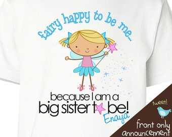 Big sister shirt- fairy Happy to be Me Big Sister to be pregnancy announcement t-shirt