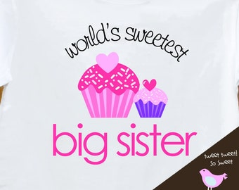 Big Sister tshirt - Worlds sweetest big sister cupcake shirt