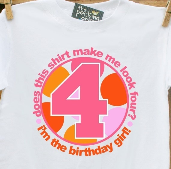 birthday girl shirt does this shirt make me look.... you customize and personalize