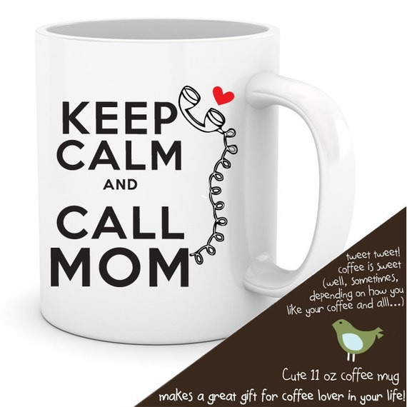 coffee mug keep calm and call mom personalized coffee mug