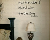 Whatever our souls are made of his and mine are the same Vinyl Wall Art Decals Words Lettering Custom Graphics