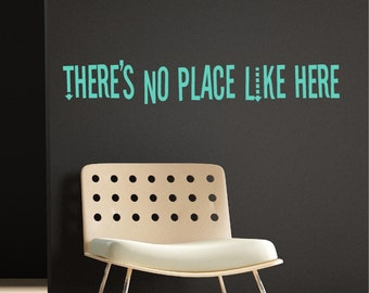 36x6 There is no place like here Door Vinyl Decor Wall Lettering Words Quotes Decals Art Custom Willow Creek Signs