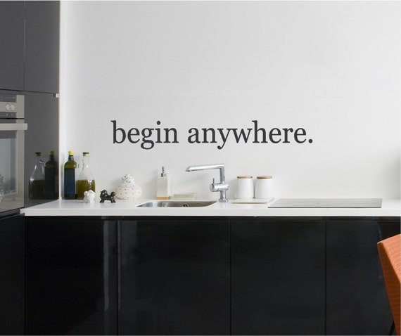 35x5  Begin Anywhere Motivational Inspirational Vinyl Decor Wall Lettering Words Quotes Decals Art Custom Willow Creek Signs