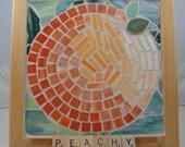 LIFE IS PEACHY mosaic art