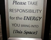 """Please take responsibility for the energy you bring into this space Canvas Board 8""""x10"""" Picture"""