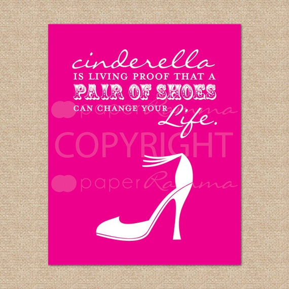 Cinderella is living proof... // Shoes, shoe, high heel quote  // Choice of print Size & Type // H-G07-1PS AA1