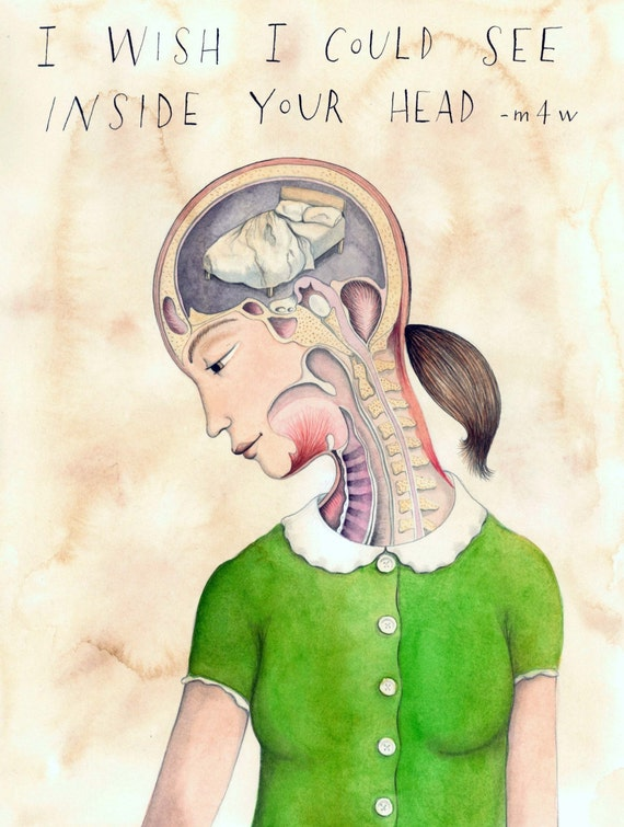 I Wish I Could See Inside Your Head