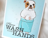 Wash Your Hands Bulldog - Pick Your Color - 8x10 Print
