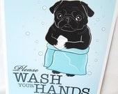 Wash Your Hands Black Pug - 8x10 Eco-friendly Print