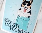 Wash Your Hands Corgi - 8x10 Eco-friendly Print