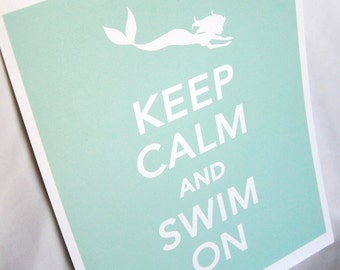 Mermaid Keep Calm Print in Seafoam - 8x10 Size - Eco-friendly Print