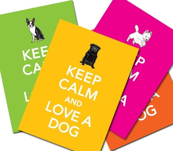 Keep Calm Dog Print - You Choose the Breed - 5x7 Size