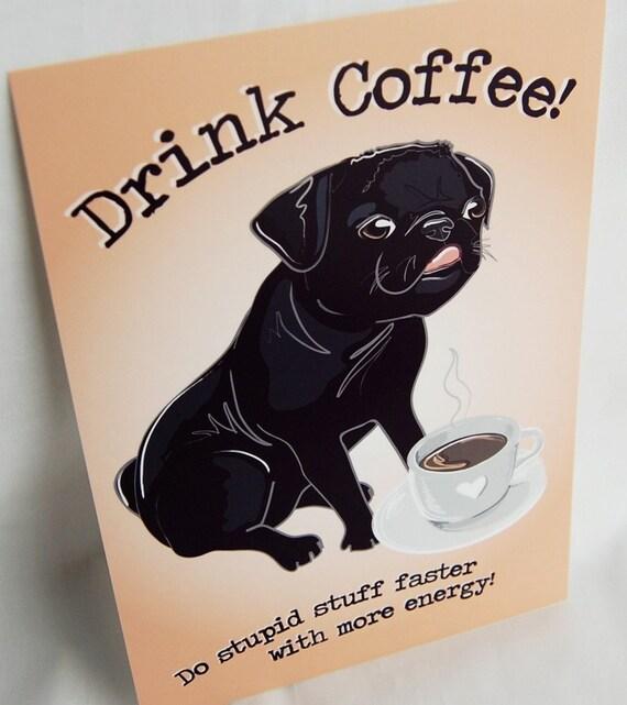 Coffee Pug - 5x7 Print