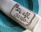 Linen Tea Towel - It's All Good - Choose your fabric and ink color