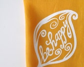 Linen Tea Towel - Be Happy design - Kitchen Towel - Choose your fabric and ink color