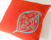 Pillow Cover -Cushion Cover- Be Happy on Orange Linen - 16 x 16 inches