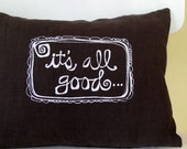 Pillow Cover - Cushion Cover - It's All Good -  12 x 16 inches - Choose your fabric and ink color