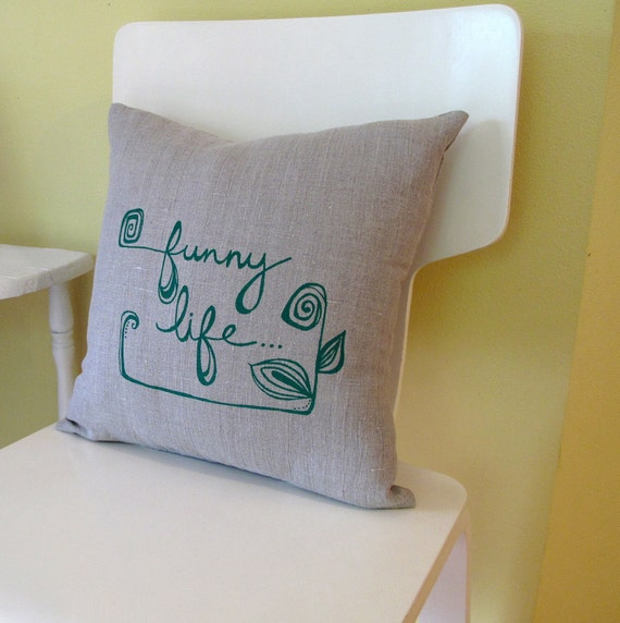 Pillow Cover - Cushion Cover- funny life - 16 x 16 inches - Choose your fabric and ink color