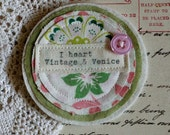 I heart Vintage and Venice Fabric Brooch