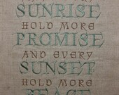 May Every Sunrise Hold More Promise Sunset Hold More Peace Encouragement Inspirational Original Embroidery