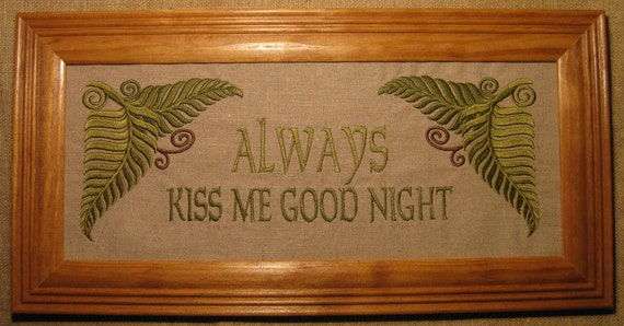 Always Kiss Me Good Night Fern Fronds Love on Linen Embroidery Suitable for Framing